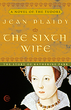 The sixth wife : a novel