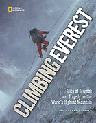 Climbing Everest : tales of triumph and tragedy on the world's highest mountain