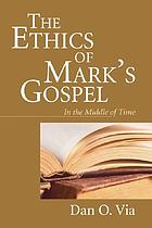 The ethics of Mark's Gospel--in the middle of time