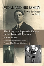 Vidal and his family : from Salonica to Paris : the story of a Sephardic family in the twentieth century