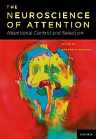 The neuroscience of attention : attentional control and selection