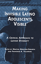 Making invisible Latino adolescents visible : a critical approach to Latino diversity