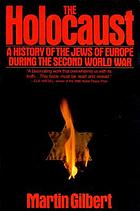 The Holocaust : a history of the Jews of Europe during the Second World War
