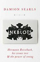The inkblots : Hermann Rorschach, his iconic test,... by Damion Searls