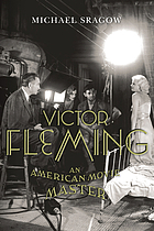Victor Fleming : an American movie master