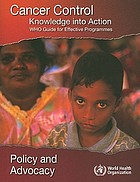 Cancer control : knowledge into action : WHO guide for effective programmes. [Module 6], Policy and advocacy