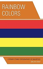 Rainbow colors : literary ethno-topographies of Mauritius