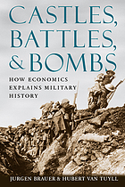 Castles, battles, & bombs : how economics explains military history