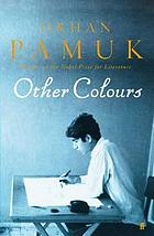 Other colours : writings on life, art, books and cities