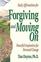 Daily Affirmations for Forgiving and Moving On : Powerful Inspiration for Personal Change.
