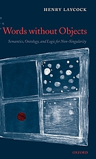 Words without objects : semantics, ontology, and logic for non-singularity