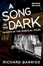 A song in the dark : the birth of the musical film