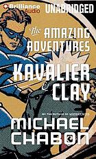 The amazing adventures of Kavalier & Clay : a novel