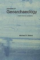 Principles of geoarchaeology : a North American perspective