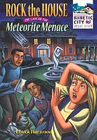 Rock the house : the case of the meteorite menace