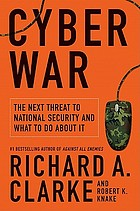 Cyber war : what it is and how to fight it