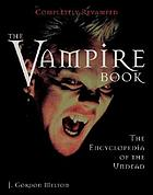 The vampire book : the encyclopedia of the undead