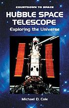 Hubble Space Telescope : exploring the Universe