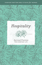 Hospitality Spiritual Practices for Everyday Life.
