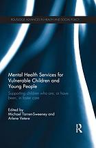 Mental Health Services for Vulnerable Children and Young People : Supporting Children who are, or have been, in Foster Care.