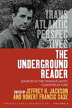 The underground reader : sources in the transatlantic counterculture