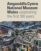 Amgueddfa Cymru = National Museum Wales : celebrating the first 100 years.