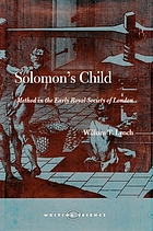 Solomon's child : method in the early Royal Society of London