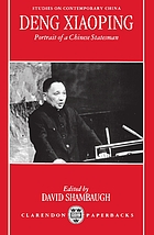 Deng Xiaoping : portrait of a Chinese statesman