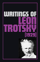 Writings of Leon Trotsky / [1], 1929 / [ed. by George Breitman and Sarah Lovell].