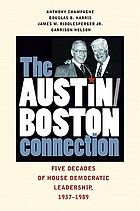 The Austin-Boston connection : five decades of House Democratic leadership, 1937-1989