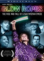 Glow ropes : the rise and fall of a bar mitzvah emcee
