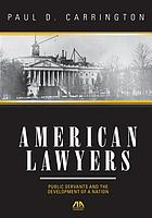 American lawyers : public servants and the development of a nation