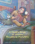 A child's guide to common household monsters