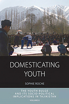 Domesticating youth : youth bulges and their socio-political implications in Tajikistan