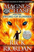 Sword of Summer : Magnus Chase and the Gods of Asgard (Book 1) The