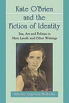 Kate O'Brien and the fiction of identity : sex, art and politics in Mary Lavelle and other writings