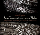 Silver treasures from the land of Sheba : regional Yemeni jewelry