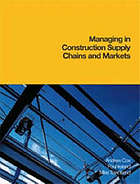Managing in construction supply chains and markets : reactive and proactive options for improving performance and relationship management