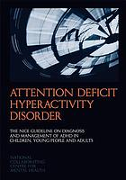 Attention deficit hyperactivity disorder : diagnosis and management of ADHD in children, young people and adults