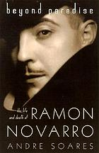 Beyond paradise : the life of Ramon Novarro