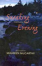 Sneaking through the evening : new poems