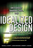 Idealized design : creating an organization's future