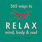 365 ways to relax mind, body & soul