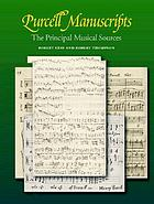 Purcell manuscripts : the principal musical sources