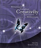 Renaissance II : Canadian creativity and innovation in the new millennium