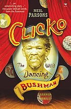 Clicko : the wild dancing bushman