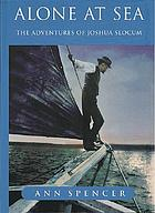 Alone at sea : the adventures of Joshua Slocum