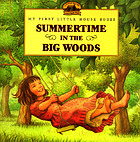 Summertime in the Big Woods : adapted from the Little house books by Laura Ingalls Wilder