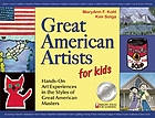 Great American artists for kids : hands-on art experiences in the styles of great American masters