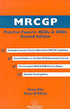 MRCGP practice papers : MCQs and EMQs